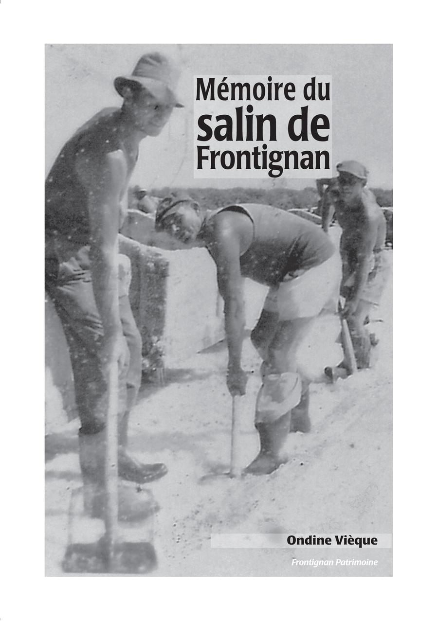 Frontignan Patrimoine _ Memoire du salin _ UNE